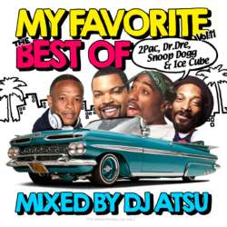 ウェッサイシーンを語るにハズせない!!!【MixCD】My Favorite -The Best Of 2Pac、Dr. Dre、Snoop Dogg & Ice Cube- Vol.11 / DJ Atsu【M便 2/12】