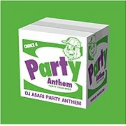 フロアーキラーチューン満載!!【MixCD】Party Anthem Choice 4 / DJ Asari【M便 2/12】