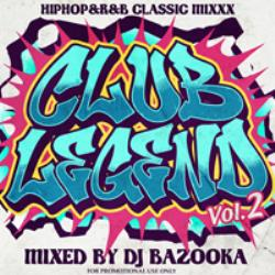 ヒップホップ・ブラック【MixCD】Club Legend Vol.2 / DJ Bazooka【M便 1/12】