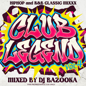 クラシックヒットチューン!!【MixCD】Club Legend Vol.4 / DJ Bazooka <4571486810323>【M便 2/12】