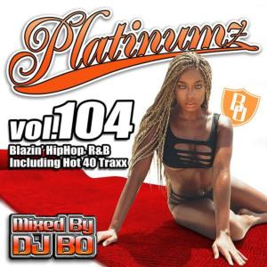 最新HipHopとR&B!!【洋楽CD・MixCD】Platinumz Vol.104 / DJ Bo【M便 1/12】