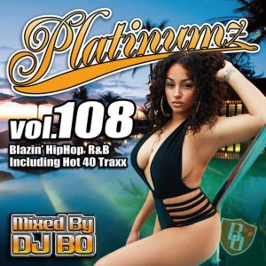R&B・HIPHOP・新譜Platinumz Vol.108 / DJ Bo