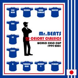 2001年リリースの殿堂カセットテープ作品がCD化決定 !【MixCD】Mr.Beats aka DJ Celory Classics -World Celo Cup 1994-2001- / Mr.Beats a.k.a. DJ Celory【M便 2/12】