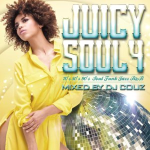 ソウル・ファンク・R&BJuicy Soul Vol.4 / DJ Couz