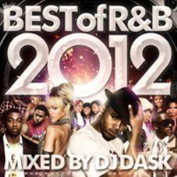 R&B・2012年ベスト・ダスク【MixCD】The Best Of R&B 2012 / DJ Dask【M便 2/12】