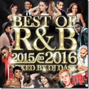 R&Bの魅力を壊さずスムースMix♪【洋楽 MixCD・MIX CD】The Best Of R&B 2015 to 2016 / DJ Dask【M便 2/12】
