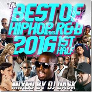 今年も大人気のベスト盤が遂に発売!【洋楽 MixCD・MIX CD】The Best Of HIP HOP and R&B 2016 1st Half / DJ Dask【M便 2/12】