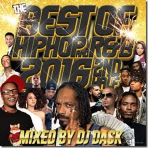 唯一無二の圧倒的なMixスキル!【洋楽CD・MixCD】The Best Of HIPHOP and R&B 2016 2nd Half / DJ Dask【M便 2/12】