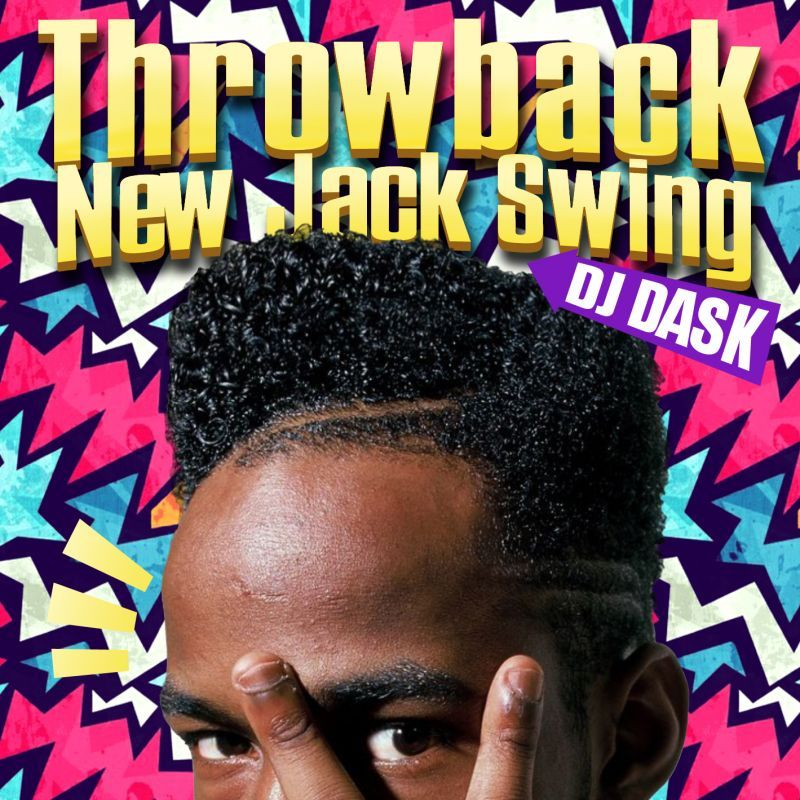 R&B・NJS・クラシック・アラサーThrowback New Jack Swing / DJ Dask