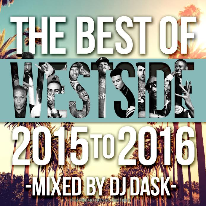 今後も受け継がれる2015年ウェッサイ!!【MixCD・MIX CD】The Best Of Westside 2015 to 2016 / DJ Dask【M便 2/12】