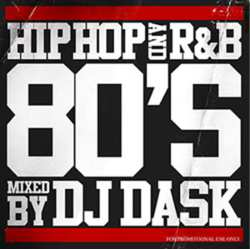 80年代HIPHOP ・R&Bの決定版!!!【MixCD】HIPHOP and R&B 80'S / DJ Dask <DKCD-211>【M便 2/12】