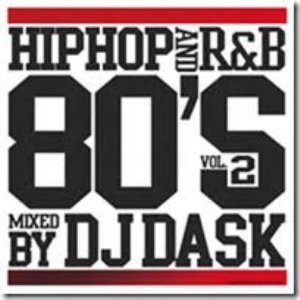 HIPHOP and R&B 80's Vol.2 / DJ Dask