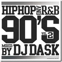 90年代・ヒップホップ・R&BHIPHOP and R&B 90's Vol.2 / DJ Dask