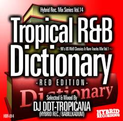 Hybrid Rec. Mix Series Vol.14 -Tropical R&B Dictionary Red Edition- / DJ DDT-Tropicana【M便 2/12】