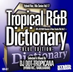 Hybrid Rec. Mix Series Vol.17 -Tropical R&B Dictionary Blue Edition- / DJ DDT-Tropicana【M便 2/12】