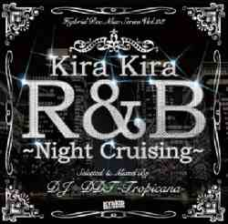 Hybrid Rec. Mix Series Vol.23 -Kira Kira R&B Night Cruising- / DJ DDT-Tropicana【M便 2/12】
