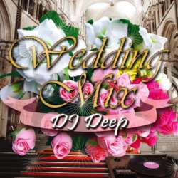 J-Pop・R&B・ウェディング【MixCD】Wedding Mix / DJ Deep【M便 2/12】