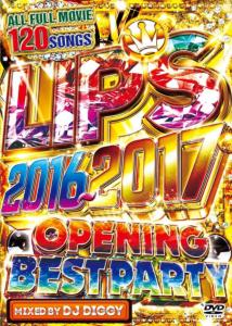 3枚組・フルムービー.2016年・2017年Lips 2016-2017 -Opening Best Party- / DJ Diggy