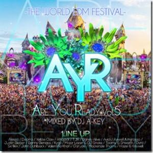 大型EDMフェスを再現!!【洋楽 MixCD・MIX CD】Are You Ready Vol.5 -The World EDM Festival- / DJ A-Key【M便 2/12】