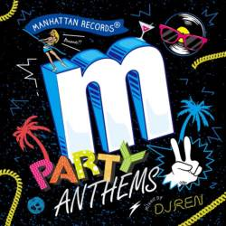 Red BullチャンプのグルーヴィーMix!【MixCD】Party Anthems 2 / DJ Ren【M便 2/12】