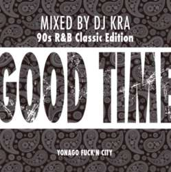 R&B Classic Mix!!【MixCD】Good Time 90's R&B Classic Edition / DJ Kra【M便 1/12】