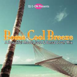 Bossa Cool Breeze / DJ E-On -CD-R【M便 1/12】