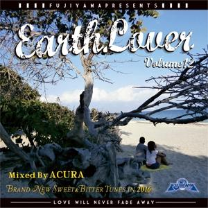 レゲエを愛する貴方に送るBrand New Lover's Mix!【洋楽 MixCD・MIX CD】Earth Lover Vol.12 / Acura from Fujiyama Sound【M便 1/12】