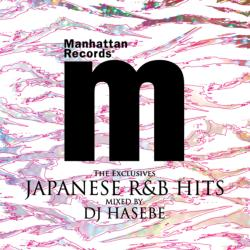 Manhattan Records The Exclusives Japanese R&B Hits / DJ Hasebe【M便 2/12】