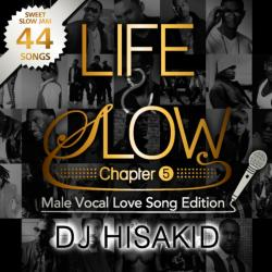Life & Slow Chapter.5 / DJ Hisakid【M便 2/12】