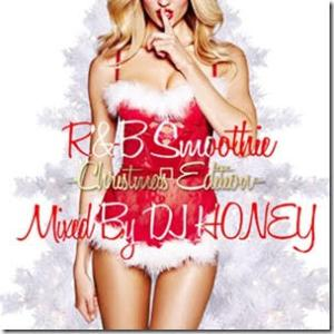 ほっこりでどこか胸キュン♪【洋楽CD・洋楽 MixCD】R&B Smoothie -Christmas Edition- / DJ Honey【M便 2/12】