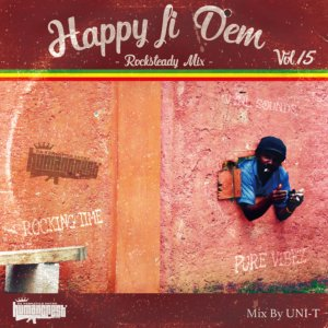 ロックステディ・レゲエHappy Fi Dem Vol.15 -Rocksteady Mix- / Uni-T