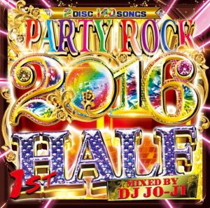 Party仕様とブチ上げ度、満足度200%!【洋楽 MixCD・MIX CD】Party Rock 2016 1st Half / DJ Jo-Ji【M便 2/12】
