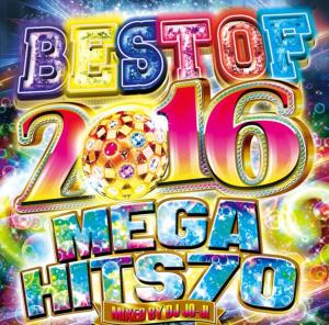 Best Of 2016 -Mega Hits 70- / DJ Jo-Ji