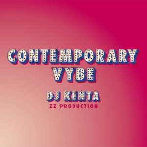 R&B・コンテンポラリーR&B・フューチャーソウルContemporary Vybe / DJ Kenta (ZZ Production)