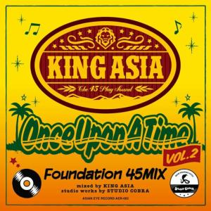名曲を1曲ずつ長めにゆったり収録!【洋楽 MixCD・MIX CD】Once Uppon A Time -Foundation 45 Mix Vol.2- / King Asia【M便 1/12】