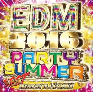 2016年産!ガチアゲEDMベストミックス!【洋楽 MixCD・MIX CD】EDM 2016 Party Summer Best / DJ Kohki【M便 2/12】