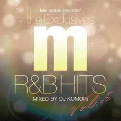 R&Bド真ん中な必殺Remixを搭載!【MixCD】Manhattan Records The Exclusives R&B Hits Vol.5 / DJ Komori【M便 2/12】