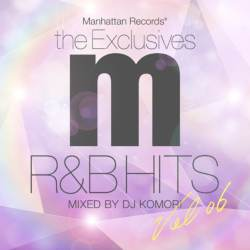 m×DJ Komoriの最新コラボ!!【MixCD】Manhattan Records The Exclusives R&B Hits Vol.6 / DJ Komori【M便 2/12】