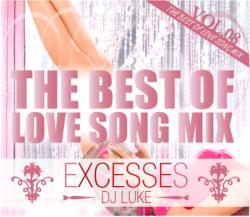 Excesses Vol.08 -The Best Of Love Song Mix- / DJ Luke【M便 2/12】