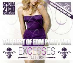 EDM最新パーティーソング!!【MixCD】Excesses Vol.25 -The Best Of EDM Party Mix- / DJ Luke【M便 2/12】