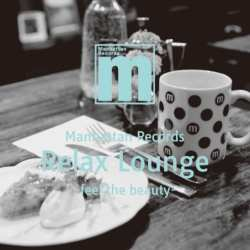 イイ雰囲気を聴けるMixCD。【MixCD】Manhattan Records Relax Lounge -Feel The Beauty- / V.A.【M便 2/12】