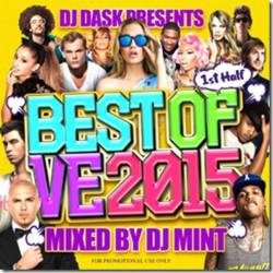 マンスリーMix大本命「VE」からベスト版発売開始!【MixCD】DJ Dask Presents Best Of VE 2015 1st Half / DJ Mint【M便 2/12】