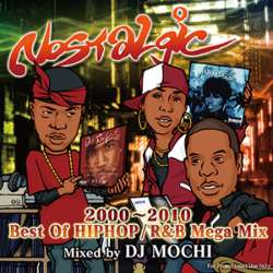 2000年代の熱すぎるクラブの雰囲気を再現!【MixCD】Nostalgic -2000~2010 Best Of HipHop/R&B Mega Mix- / DJ Mochi【M便 2/12】
