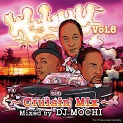 West Coast好きにはたまらない!!!【MixCD】W-Luv Vol.6 -Cruisin Mix- / DJ Mochi【M便 2/12】