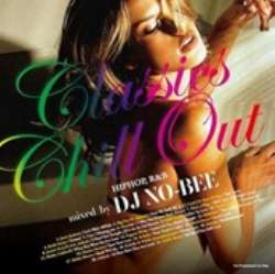 どの曲も間違いなく永遠の名曲!!【MixCD】Classics Chill Out Vol.1 / DJ No-Bee【M便 2/12】