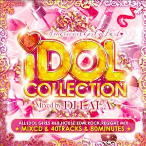 女性アーティストの人気ソングばかり♪【洋楽 MixCD・MIX CD】Idol Collection -American Girls Best- / DJ Lala【M便 2/12】