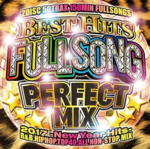 ヒット曲・フルソング・カバー・アゲアゲBest Hits Fullsong Perfect Mix 2017 -New Year Hits- / V.A