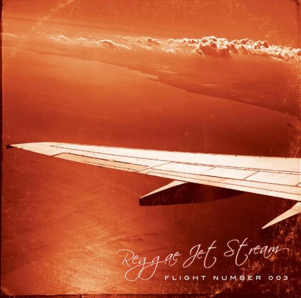 ドライブやチルタイムに最高です!【MixCD・MIX CD】Flight Number 003 / Reggae Jet Stream【M便 1/12】