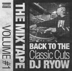 DJ Ryowが放つジャパニーズ・ヒップホップの歴史と真髄!!!【MixCD・MIX CD】The Mixtape Volume #1-Back To The Classic Cuts- / DJ Ryow【M便 2/12】