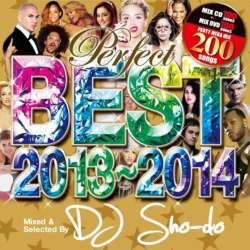 大人気のベストパーティーミックス!!!!【MixCD】【DVD】Perfect Best 2013~2014 -200 Party Mega Mix- (1CD+1DVD) / DJ Sho-do【M便 5/12】